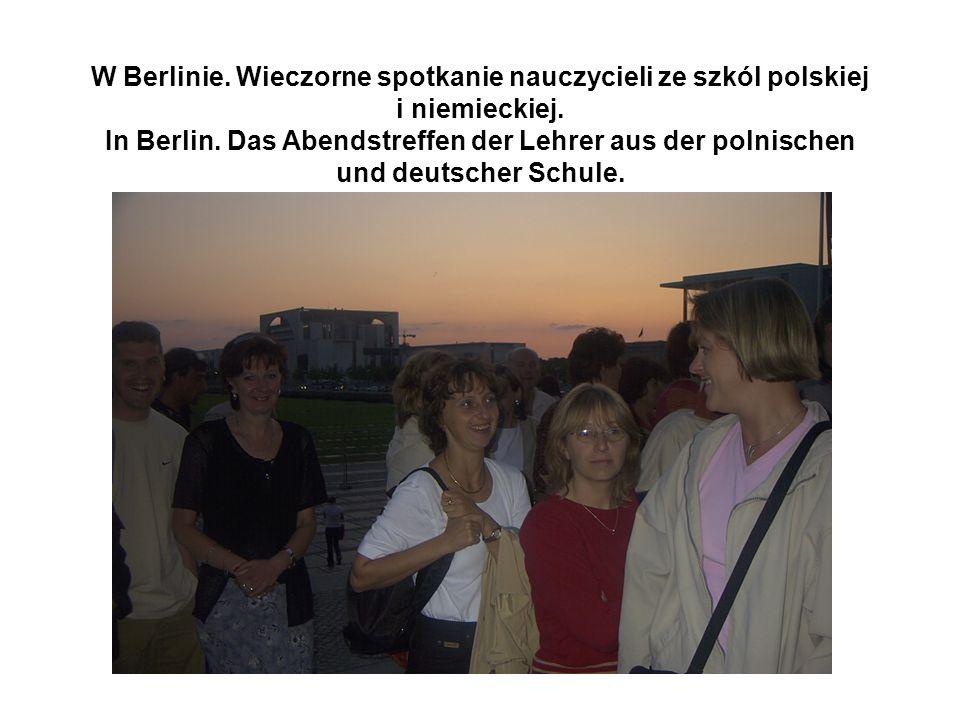 W Berlinie. Wieczorne spotkanie nauczycieli ze szkól polskiej i niemieckiej.