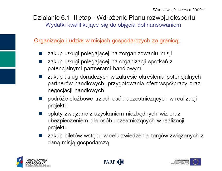 Warszawa, 9 czerwca 2009 r. Działanie 6.1 II etap - Wdrożenie Planu rozwoju eksportu Wydatki kwalifikujące się do objęcia dofinansowaniem Organizacja