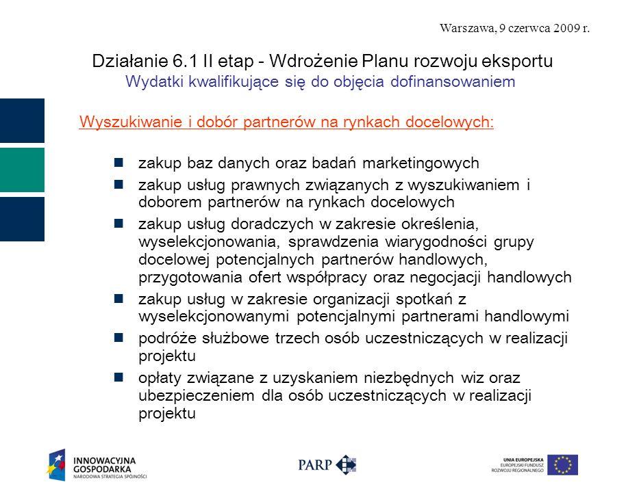 Warszawa, 9 czerwca 2009 r. Działanie 6.1 II etap - Wdrożenie Planu rozwoju eksportu Wydatki kwalifikujące się do objęcia dofinansowaniem Wyszukiwanie