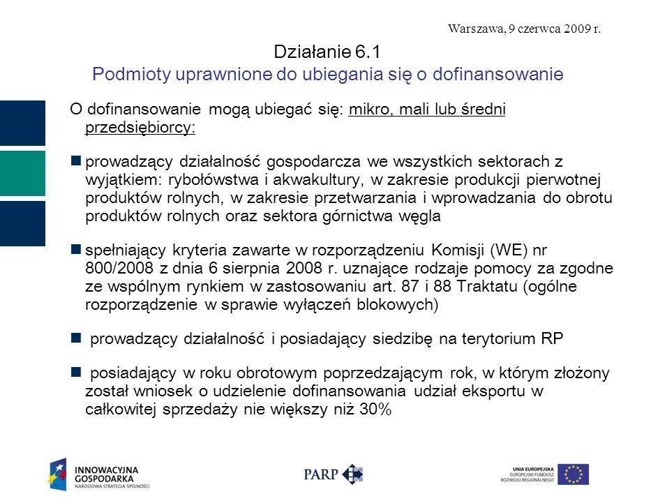 Warszawa, 9 czerwca 2009 r. Działanie 6.1 Podmioty uprawnione do ubiegania się o dofinansowanie O dofinansowanie mogą ubiegać się: mikro, mali lub śre
