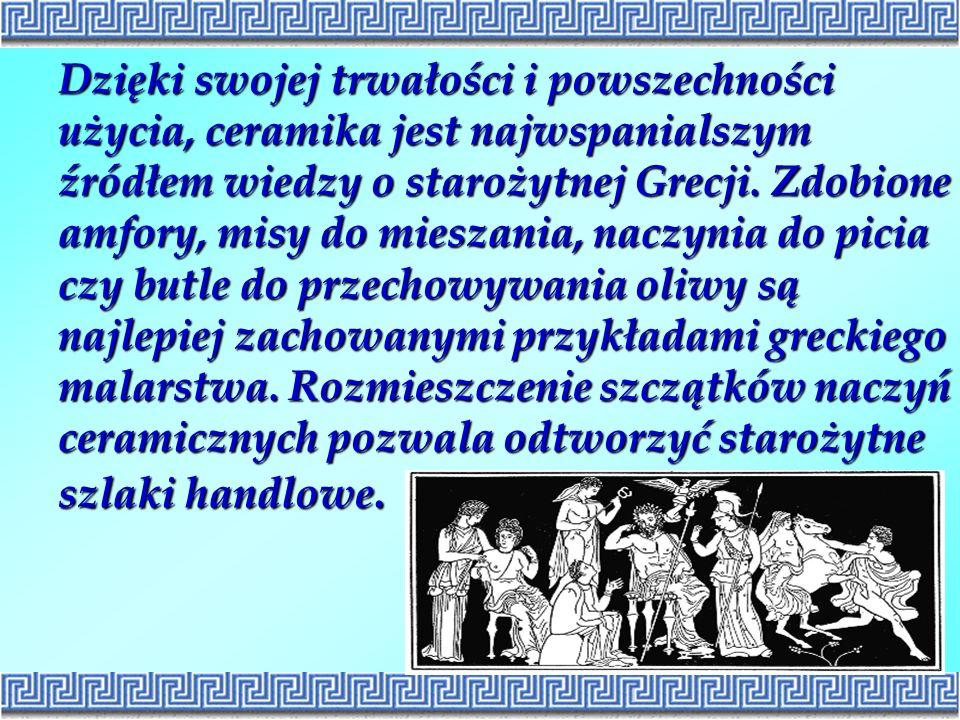 Dzięki swojej trwałości i powszechności użycia, ceramika jest najwspanialszym źródłem wiedzy o starożytnej Grecji. Zdobione amfory, misy do mieszania,