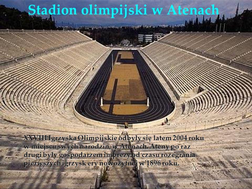 Stadion olimpijski w Atenach XXVIII Igrzyska Olimpijskie odbyły się latem 2004 roku w miejscu swych narodzin, w Atenach. Ateny po raz drugi były gospo