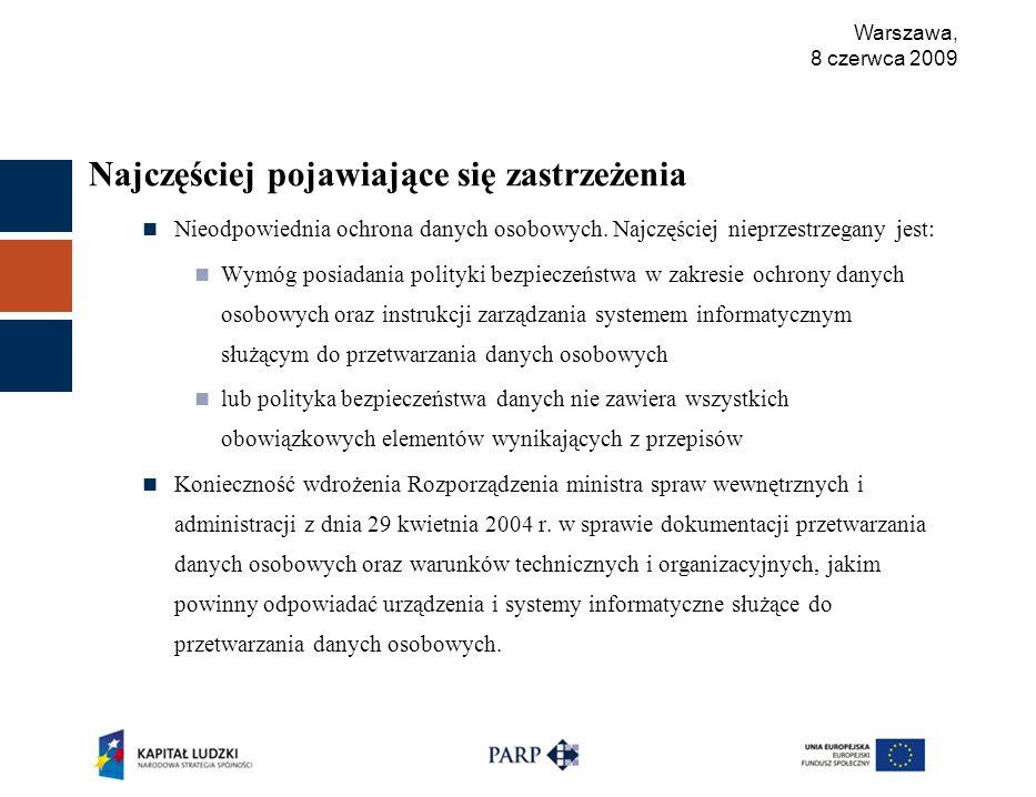 Warszawa, 8 czerwca 2009 Najczęściej pojawiające się zastrzeżenia Nieodpowiednia ochrona danych osobowych.
