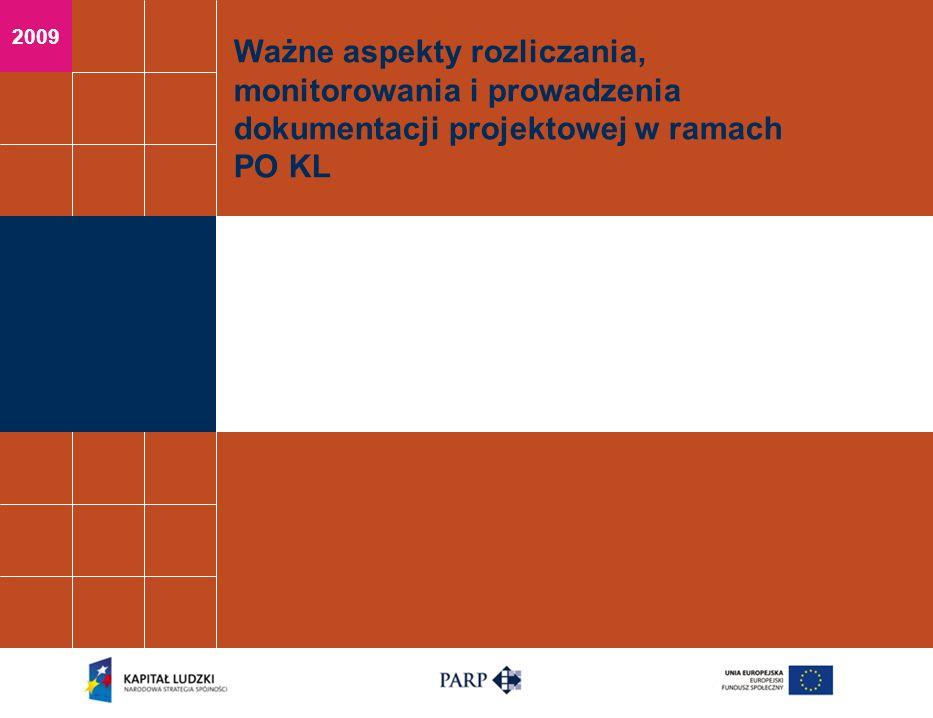 2009 Ważne aspekty rozliczania, monitorowania i prowadzenia dokumentacji projektowej w ramach PO KL