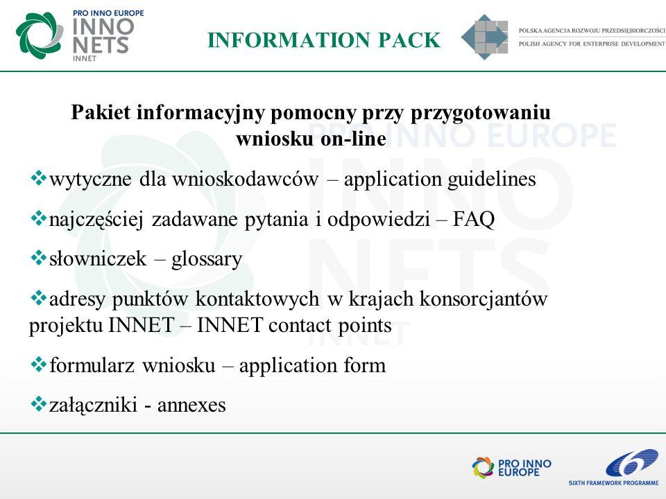 INFORMATION PACK Pakiet informacyjny pomocny przy przygotowaniu wniosku on-line wytyczne dla wnioskodawców – application guidelines najczęściej zadawa