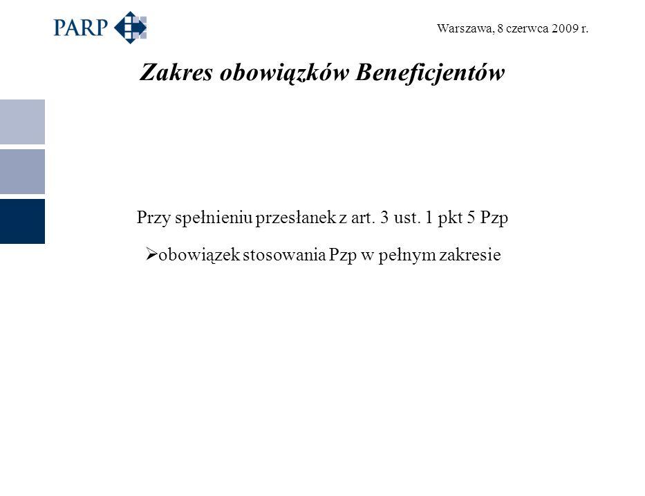 Warszawa, 8 czerwca 2009 r. Zakres obowiązków Beneficjentów Przy spełnieniu przesłanek z art.