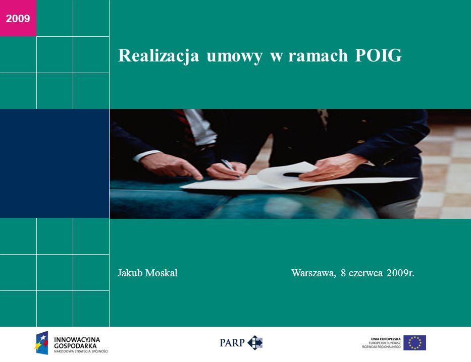 2009 Realizacja umowy w ramach POIG Jakub MoskalWarszawa, 8 czerwca 2009r. Ilustracja