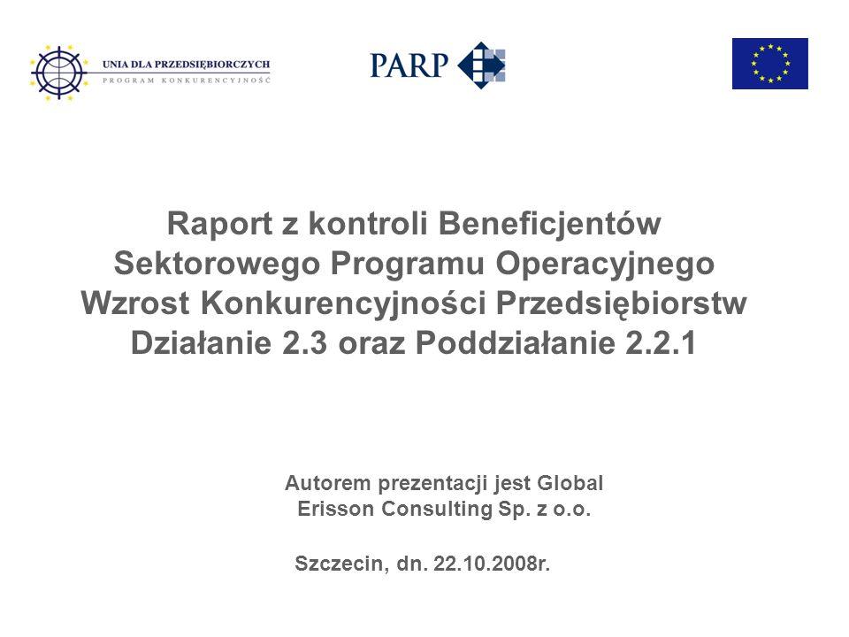 Raport z kontroli Beneficjentów Sektorowego Programu Operacyjnego Wzrost Konkurencyjności Przedsiębiorstw Działanie 2.3 oraz Poddziałanie 2.2.1 Autore