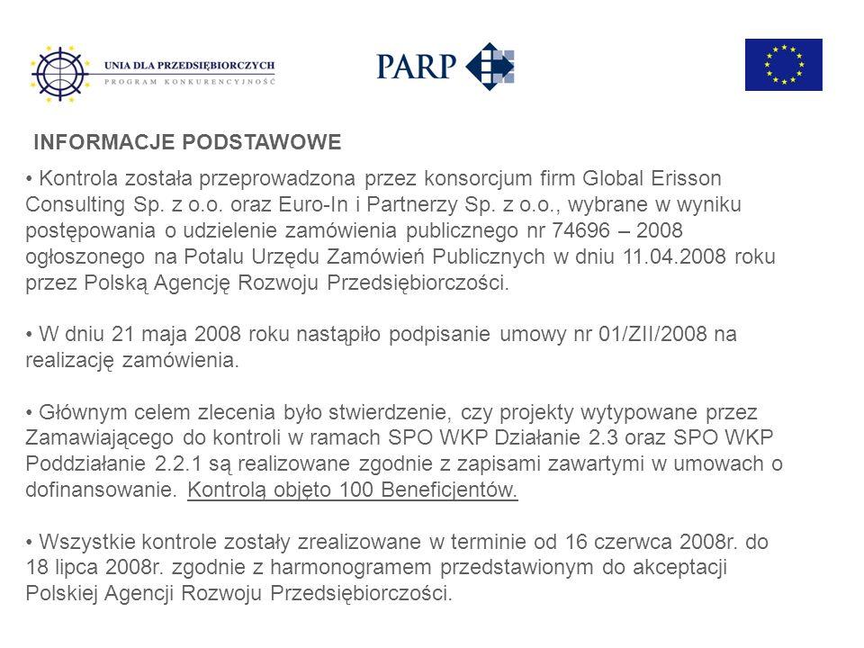 INFORMACJE PODSTAWOWE Kontrola została przeprowadzona przez konsorcjum firm Global Erisson Consulting Sp. z o.o. oraz Euro-In i Partnerzy Sp. z o.o.,