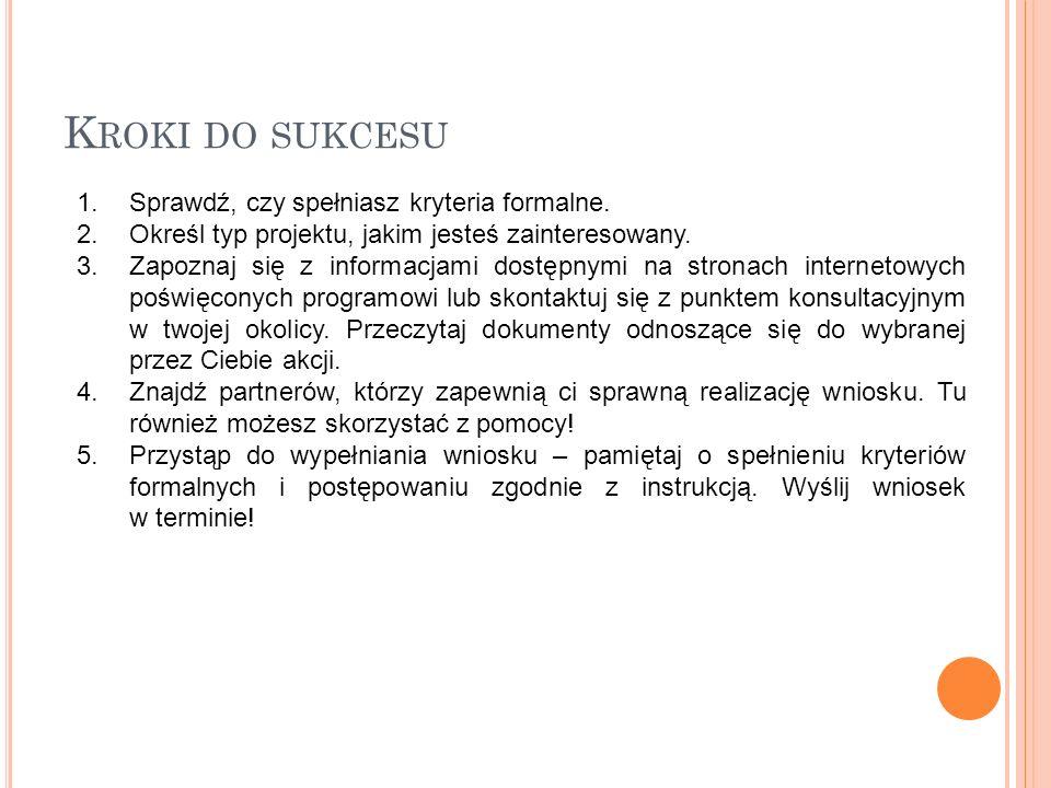 K ROKI DO SUKCESU 1.Sprawdź, czy spełniasz kryteria formalne.