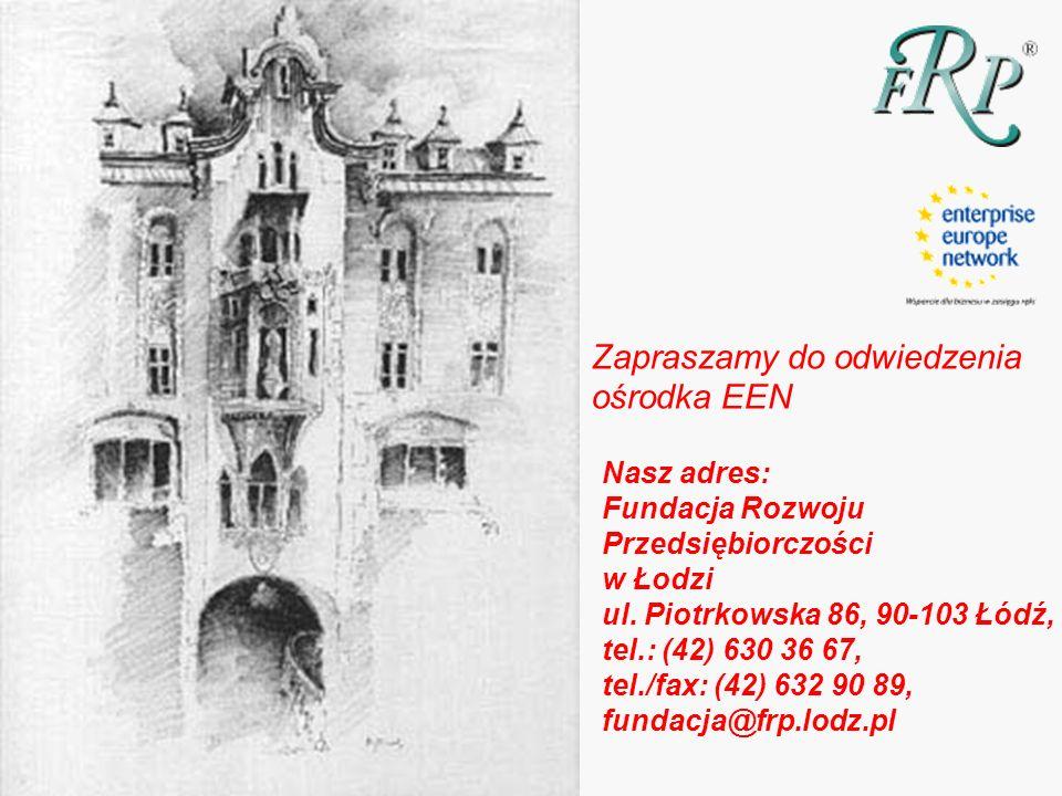 Zapraszamy do odwiedzenia ośrodka EEN Nasz adres: Fundacja Rozwoju Przedsiębiorczości w Łodzi ul.
