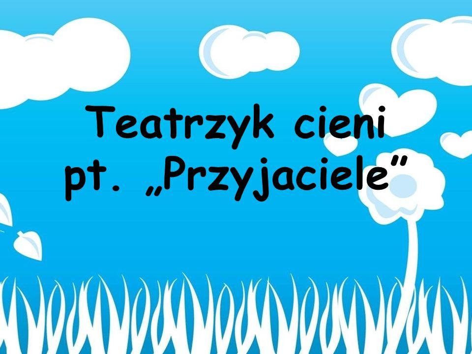 Teatrzyk cieni pt. Przyjaciele