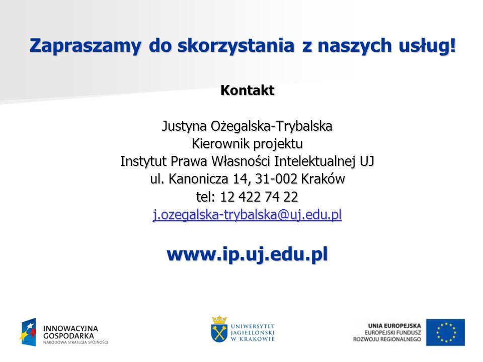 Zapraszamy do skorzystania z naszych usług! Kontakt Justyna Ożegalska-Trybalska Kierownik projektu Instytut Prawa Własności Intelektualnej UJ ul. Kano