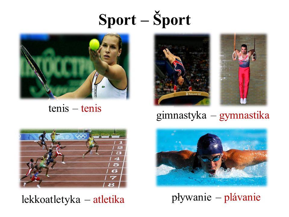 Sport – Šport tenis – tenis lekkoatletyka – atletika gimnastyka – gymnastika pływanie – plávanie