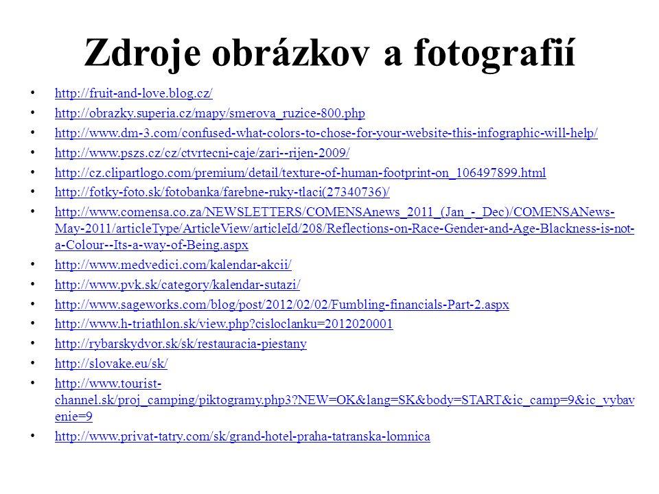 Zdroje obrázkov a fotografií http://fruit-and-love.blog.cz/ http://obrazky.superia.cz/mapy/smerova_ruzice-800.php http://www.dm-3.com/confused-what-co