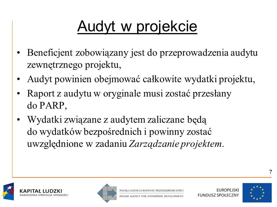 7 Audyt w projekcie Beneficjent zobowiązany jest do przeprowadzenia audytu zewnętrznego projektu, Audyt powinien obejmować całkowite wydatki projektu,