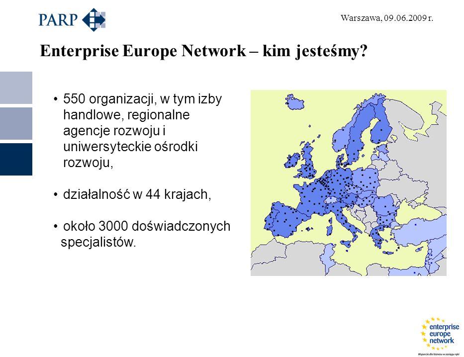 Warszawa, 09.06.2009 r. Enterprise Europe Network – kim jesteśmy.