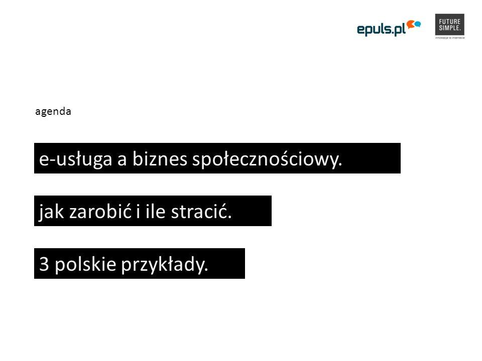 agenda e-usługa a biznes społecznościowy. jak zarobić i ile stracić. 3 polskie przykłady.