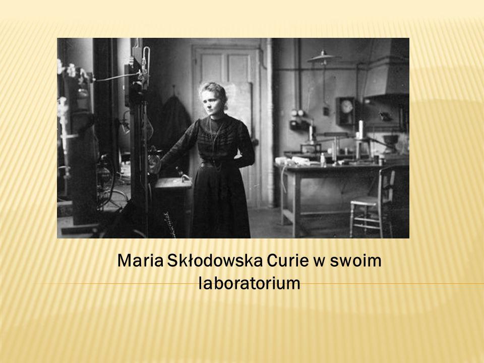 Maria Skłodowska Curie w swoim laboratorium
