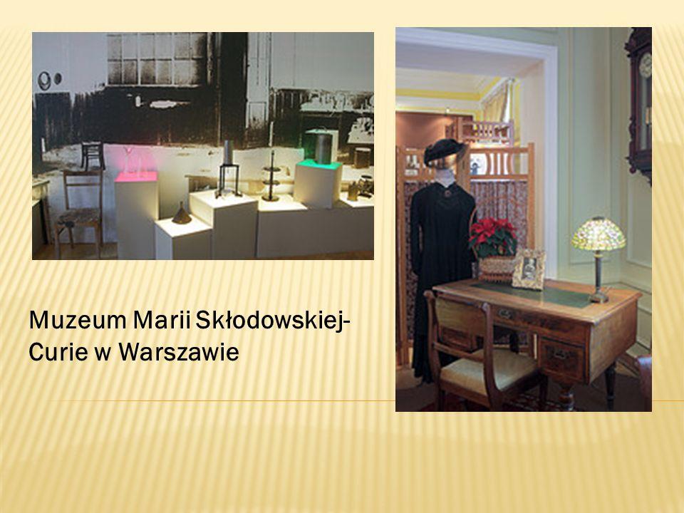 Muzeum Marii Skłodowskiej- Curie w Warszawie