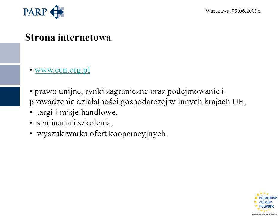 Warszawa, 09.06.2009 r. Strona internetowa www.een.org.pl prawo unijne, rynki zagraniczne oraz podejmowanie i prowadzenie działalności gospodarczej w