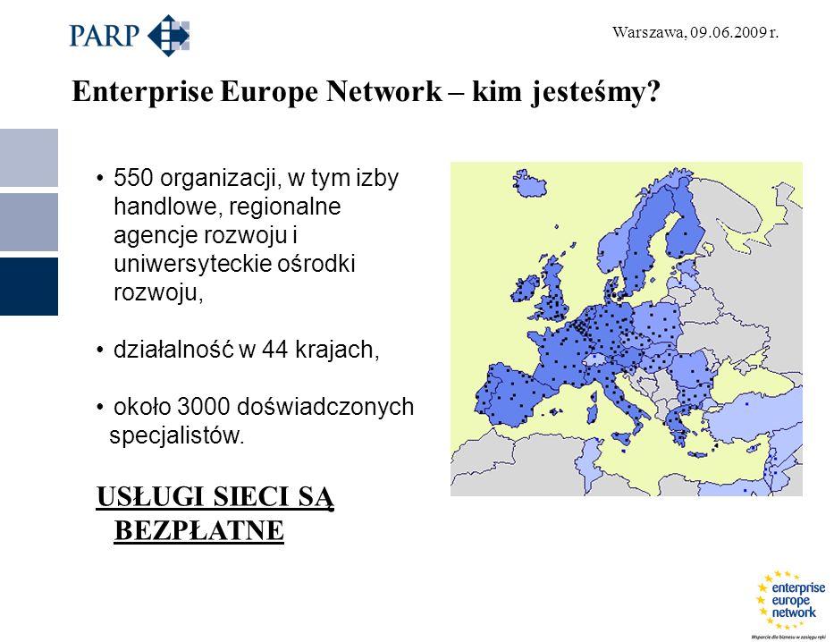 Warszawa, 09.06.2009 r. Enterprise Europe Network – kim jesteśmy? 550 organizacji, w tym izby handlowe, regionalne agencje rozwoju i uniwersyteckie oś