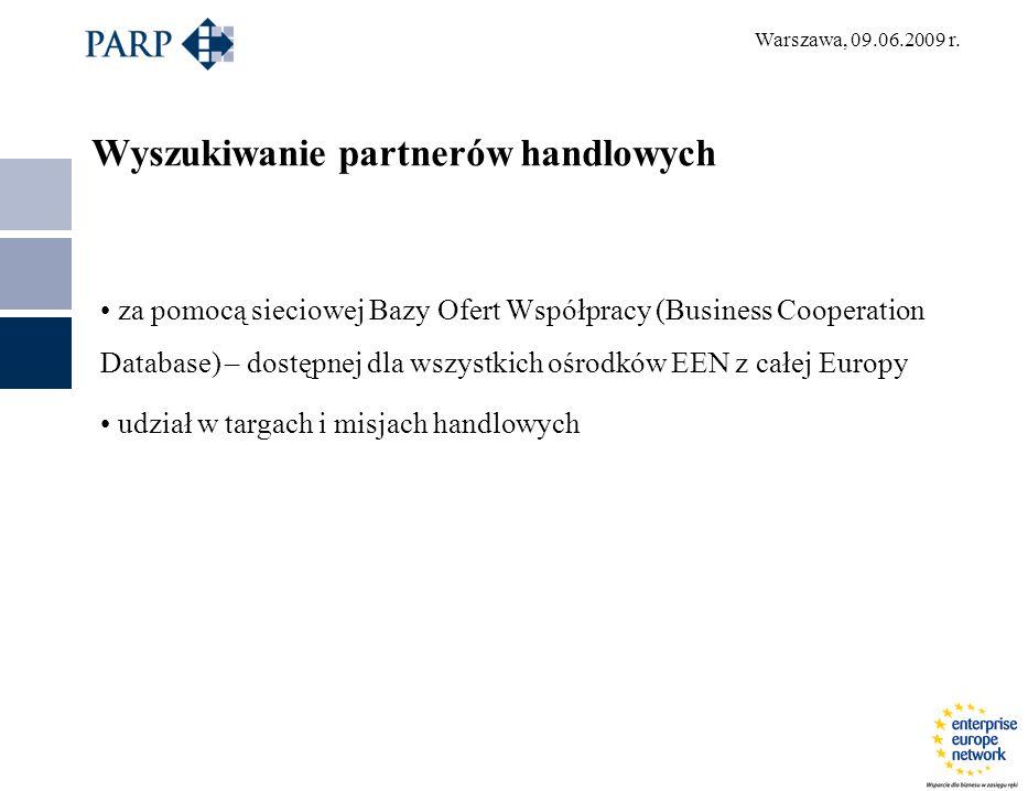 Warszawa, 09.06.2009 r. Wyszukiwanie partnerów handlowych za pomocą sieciowej Bazy Ofert Współpracy (Business Cooperation Database) – dostępnej dla ws