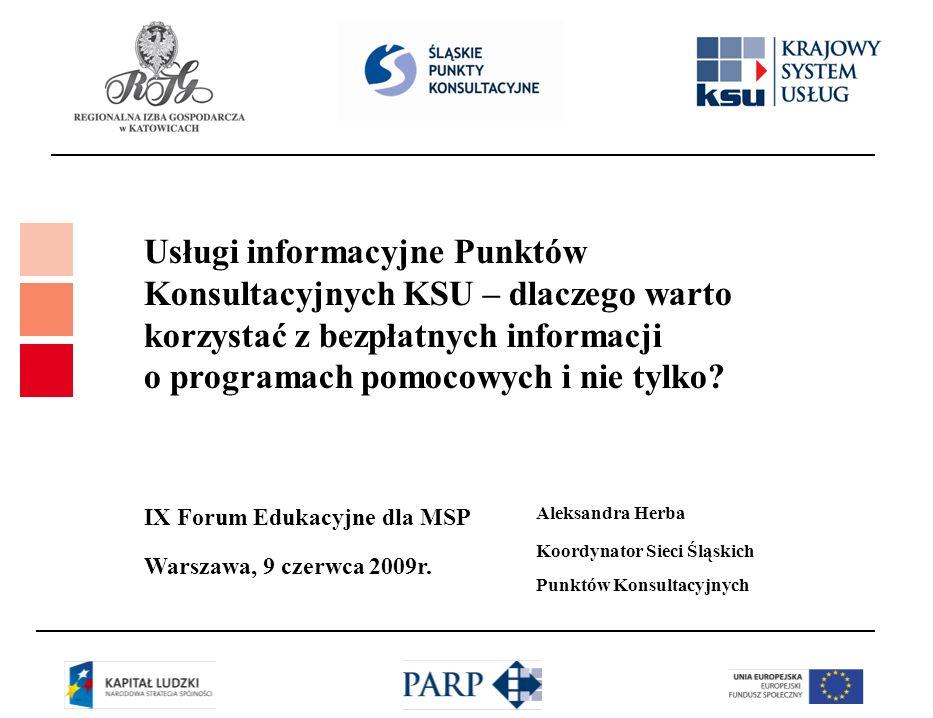 Usługi informacyjne Punktów Konsultacyjnych KSU – dlaczego warto korzystać z bezpłatnych informacji o programach pomocowych i nie tylko? IX Forum Eduk