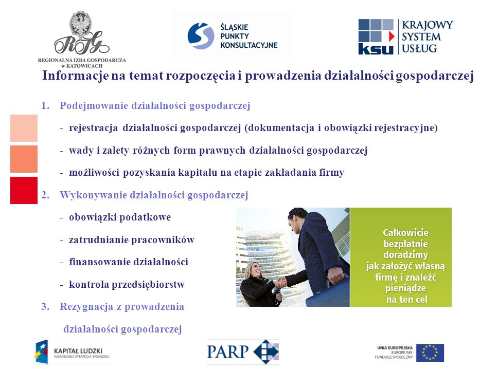 Informacje na temat rozpoczęcia i prowadzenia działalności gospodarczej 1.Podejmowanie działalności gospodarczej - rejestracja działalności gospodarcz