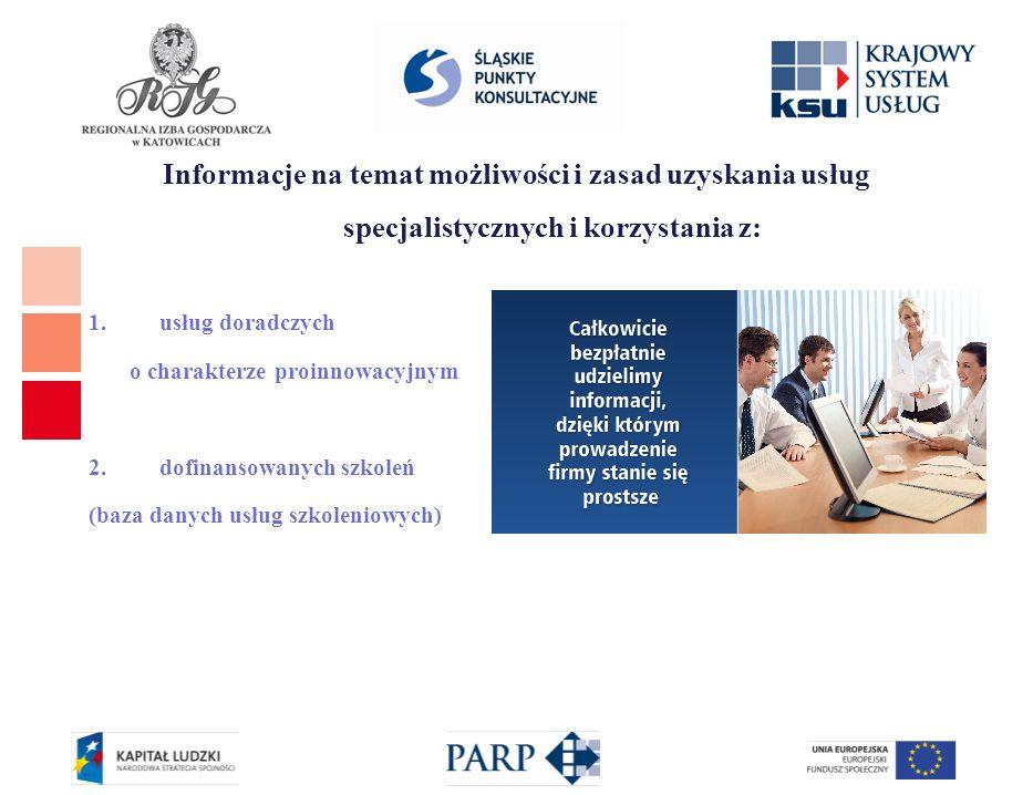 Informacje na temat możliwości i zasad uzyskania usług specjalistycznych i korzystania z: 1.usług doradczych o charakterze proinnowacyjnym 2.dofinansowanych szkoleń (baza danych usług szkoleniowych)