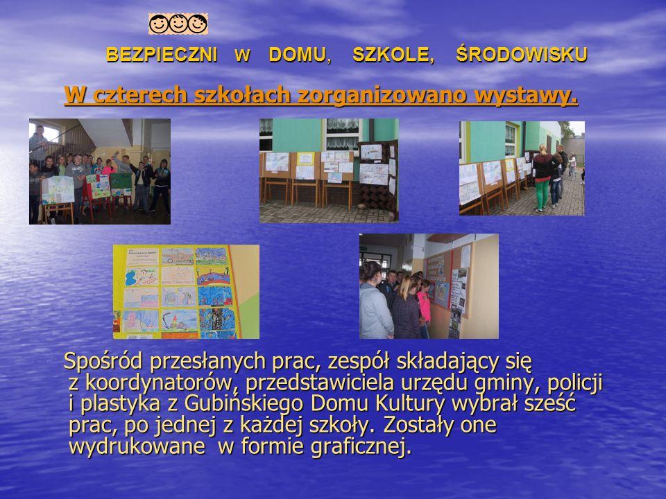 W czterech szkołach zorganizowano wystawy. Spośród przesłanych prac, zespół składający się z koordynatorów, przedstawiciela urzędu gminy, policji i pl