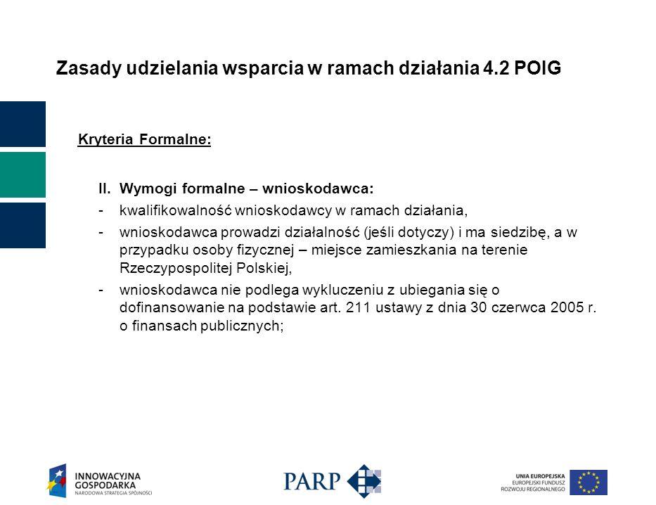 Zasady udzielania wsparcia w ramach działania 4.2 POIG Kryteria Formalne: II.