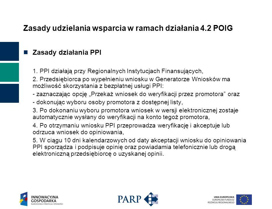 Zasady udzielania wsparcia w ramach działania 4.2 POIG Zasady działania PPI 1.