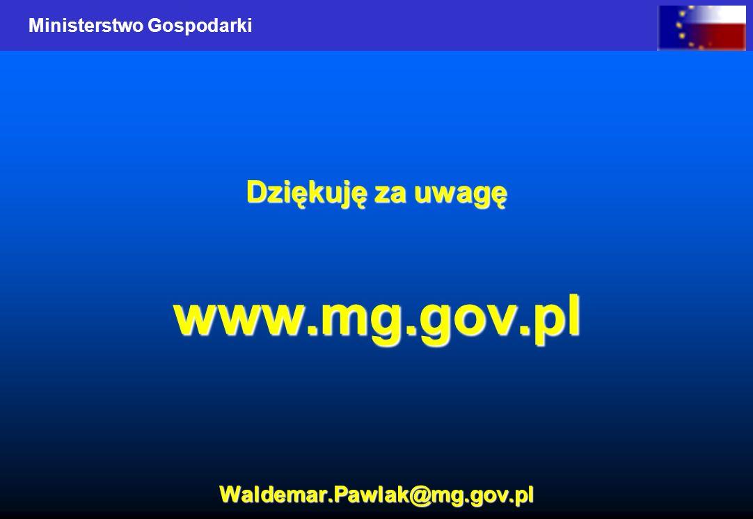 Ministerstwo Gospodarki Dziękuję za uwagę www.mg.gov.pl Waldemar.Pawlak@mg.gov.pl