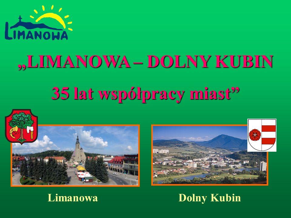 LIMANOWA – DOLNY KUBIN 35 lat współpracy miast LimanowaDolny Kubin