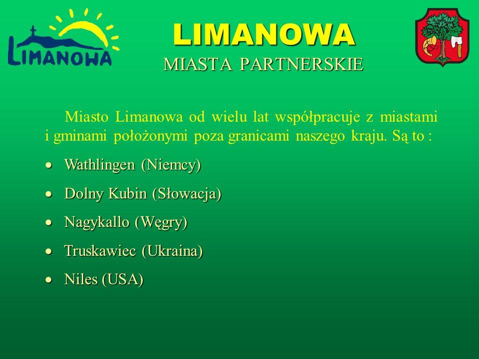 LIMANOWA MIASTA PARTNERSKIE Miasto Limanowa od wielu lat współpracuje z miastami i gminami położonymi poza granicami naszego kraju.
