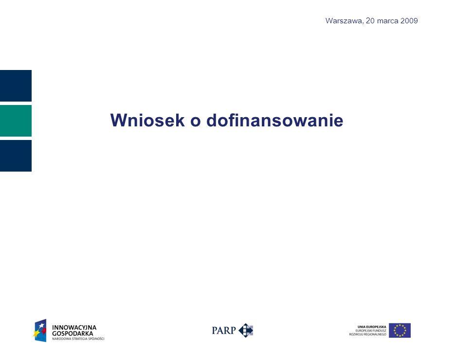 Warszawa, 2 0 marca 2009 Wniosek o dofinansowanie