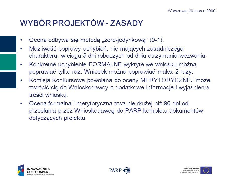 Warszawa, 2 0 marca 2009 WYBÓR PROJEKTÓW - ZASADY Ocena odbywa się metodą zero-jedynkową (0-1).