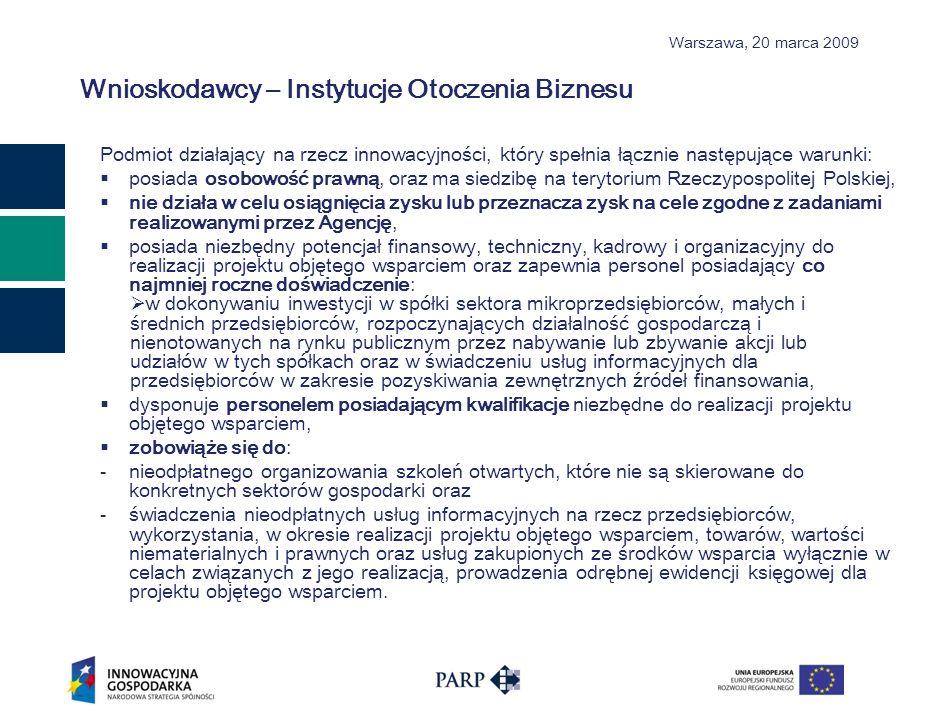 Warszawa, 2 0 marca 2009 Partnerstwo Beneficjent może realizowa ć projekt wspólnie z innymi podmiotami wskazanymi we wniosku – z partnerami.