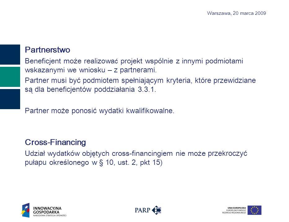 Warszawa, 2 0 marca 2009 Poddziałanie 3.3.1 – Rodzaje projektów Poddziałanie polega na wsparciu projektów w zakresie: kształtowania gotowości inwestycyjnej poprzez przygotowanie potencjalnych i obecnych przedsiębiorców do poszukiwania inwestorów oraz do właściwej prezentacji swojej oferty, w tym szkolenia dla przedsiębiorców w zakresie form i sposobów zewnętrznego finansowania działalności gospodarczej; zwiększania świadomości w zakresie usług i korzyści oferowanych przez sieci inwestorów prywatnych, w tym sieci aniołów biznesu, poprzez działania informacyjne i promocyjne (skierowane do potencjalnych lub obecnych inwestorów i przedsiębiorców); nawiązywania współpracy pomiędzy działającymi sieciami inwestorów prywatnych, w tym sieciami aniołów biznesu, a m.in.