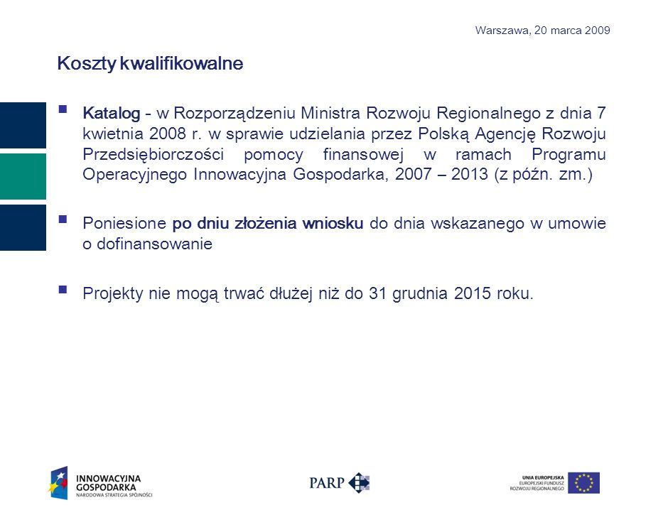 Warszawa, 2 0 marca 2009 Koszty kwalifikowalne – Poddziałanie 3.3.1 wynagrodzenia wraz z pozapłacowymi kosztami pracy, w tym składkami na ubezpieczenia społeczne i zdrowotne, osób zaangażowanych bezpośrednio w realizację projektu objętego wsparciem oraz osób zarządzających projektem; zakup materiałów biurowych i eksploatacyjnych; podróże służbowe osób uczestniczących w realizacji projektu, według stawek określonych w przepisach o wysokości oraz warunkach ustalania należności przysługujących pracownikowi zatrudnionemu w państwowej lub samorządowej jednostce sfery budżetowej z tytułu podróży służbowej; zakup usług, w szczególności transportowych, telekomunikacyjnych, pocztowych i komunalnych, pod warunkiem, że ich stawki odpowiadają powszechnie stosowanym na rynku; najem i użytkowanie pomieszczeń; pokrycie kosztów amortyzacji budynków w zakresie i przez okres ich używania na potrzeby projektu objętego wsparciem, nie dłużej niż przez okres realizacji projektu; remonty, naprawy lub adaptację pomieszczeń; tłumaczenia i druk materiałów oraz publikacji; działania promocyjne i informacyjne pod warunkiem, że w tych działaniach jest przekazywana informacja, że projekt jest realizowany z udziałem wsparcia pochodzącego z budżetu Unii Europejskiej; obsługę księgową, usługi prawnicze, bankowe, analizy i ekspertyzy;