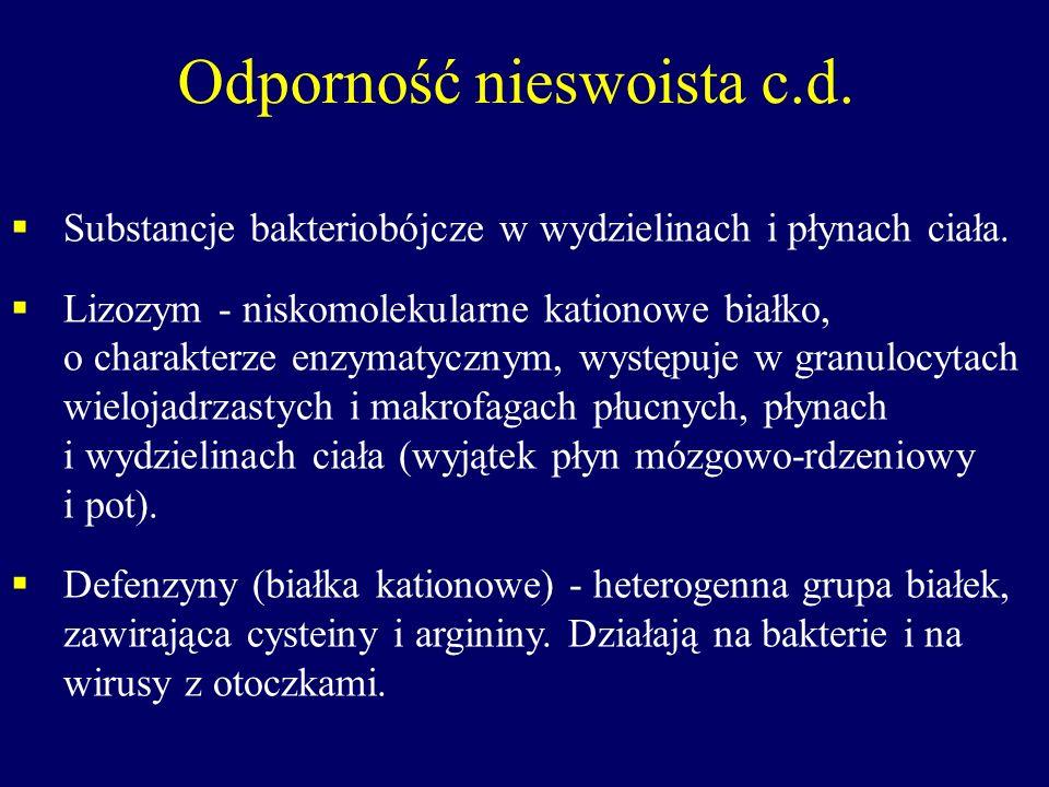 Odporność nieswoista c.d. Substancje bakteriobójcze w wydzielinach i płynach ciała. Lizozym - niskomolekularne kationowe białko, o charakterze enzymat