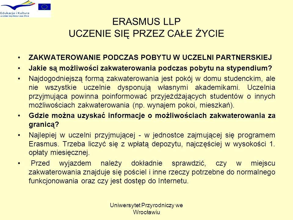 Uniwersytet Przyrodniczy we Wrocławiu ERASMUS LLP UCZENIE SIĘ PRZEZ CAŁE ŻYCIE ZAKWATEROWANIE PODCZAS POBYTU W UCZELNI PARTNERSKIEJ Jakie są możliwośc