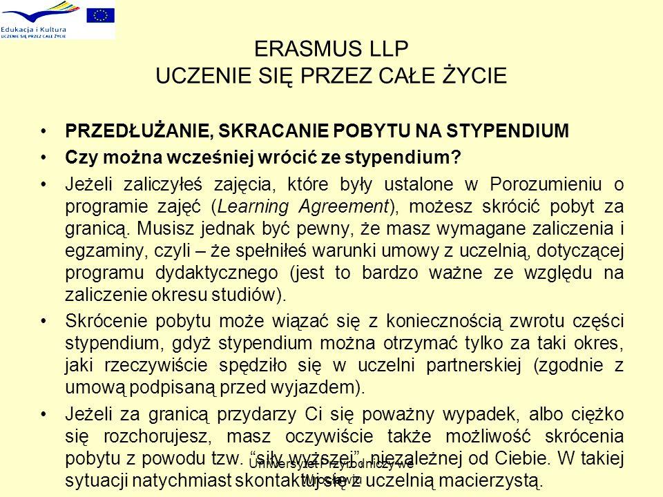Uniwersytet Przyrodniczy we Wrocławiu ERASMUS LLP UCZENIE SIĘ PRZEZ CAŁE ŻYCIE PRZEDŁUŻANIE, SKRACANIE POBYTU NA STYPENDIUM Czy można wcześniej wrócić