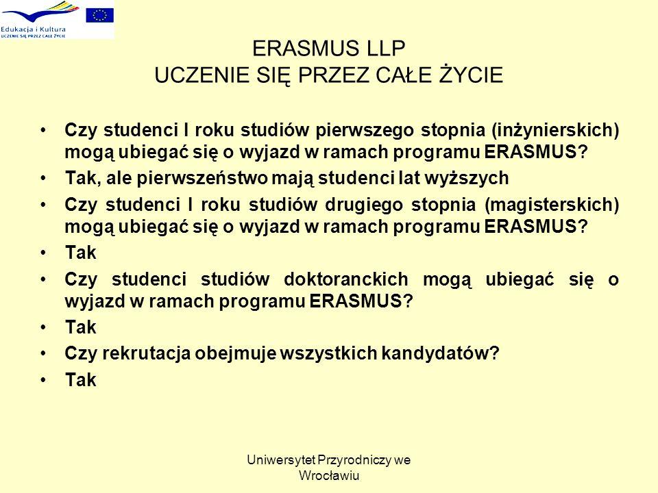 Uniwersytet Przyrodniczy we Wrocławiu ERASMUS LLP UCZENIE SIĘ PRZEZ CAŁE ŻYCIE Czy studenci I roku studiów pierwszego stopnia (inżynierskich) mogą ubi