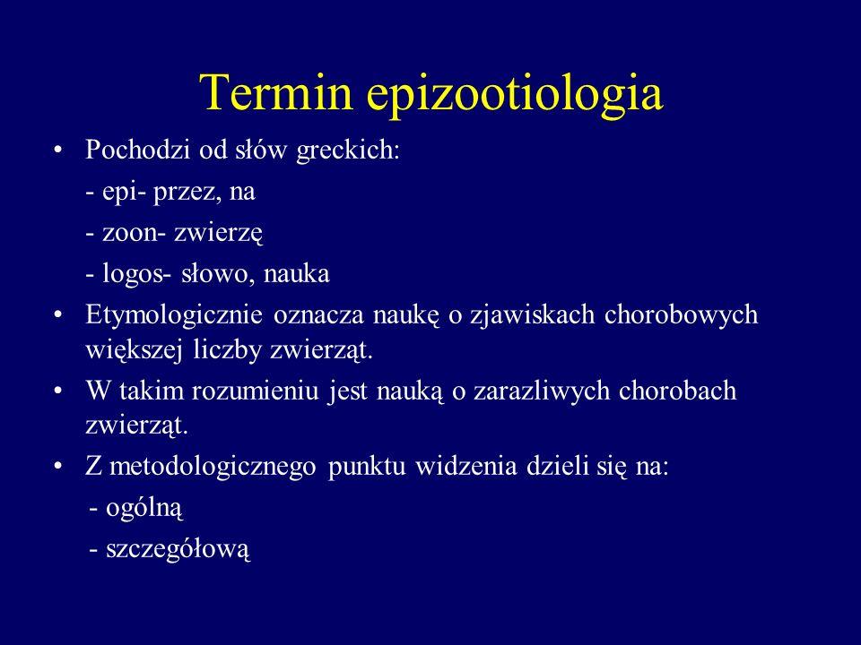 Epizootiologia Ogólna- bada przyczyny powstawania i szerzenia się chorób zaraźliwych oraz ustala ogólne zasady walki z tymi chorobami.