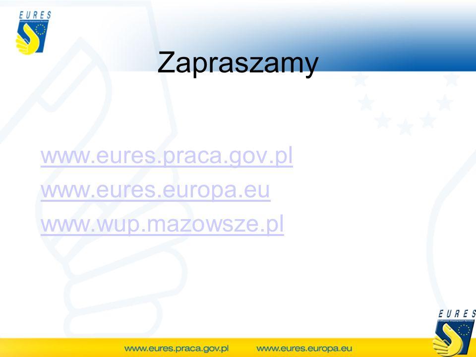 Zapraszamy www.eures.praca.gov.pl www.eures.europa.eu www.wup.mazowsze.pl