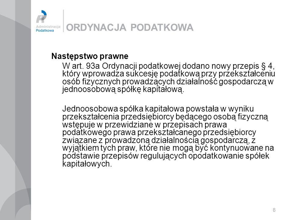 8 ORDYNACJA PODATKOWA Następstwo prawne W art.