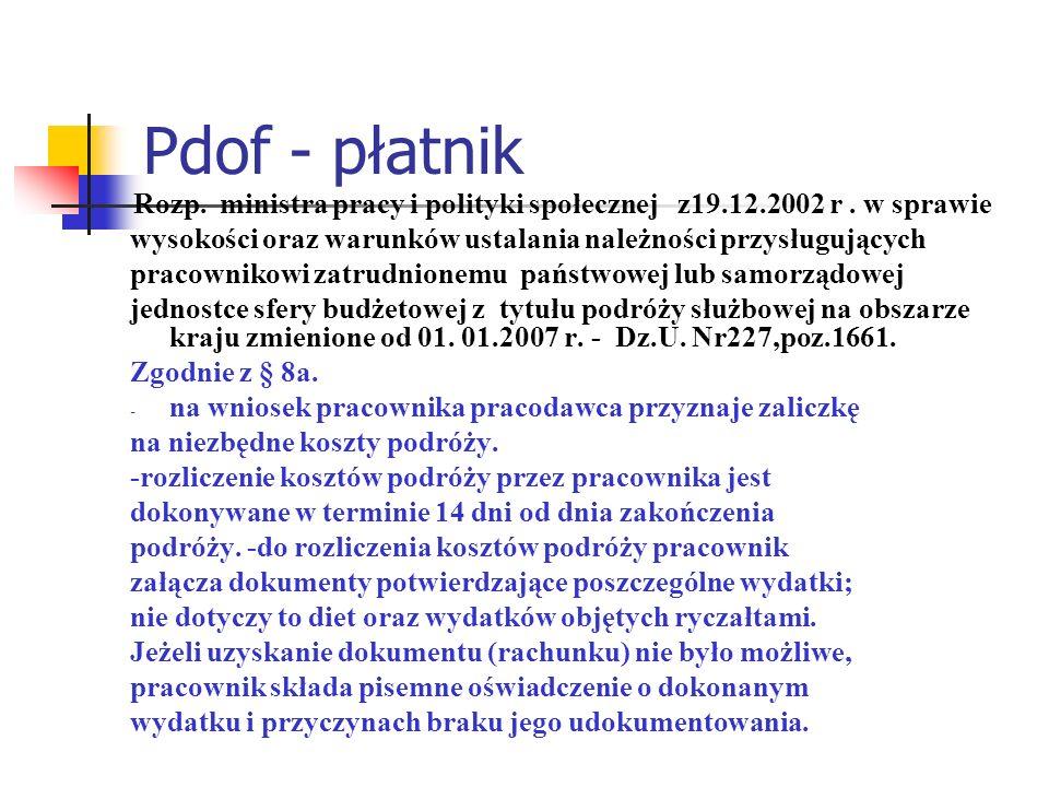 Pdof - płatnik Rozp. ministra pracy i polityki społecznej z19.12.2002 r. w sprawie wysokości oraz warunków ustalania należności przysługujących pracow
