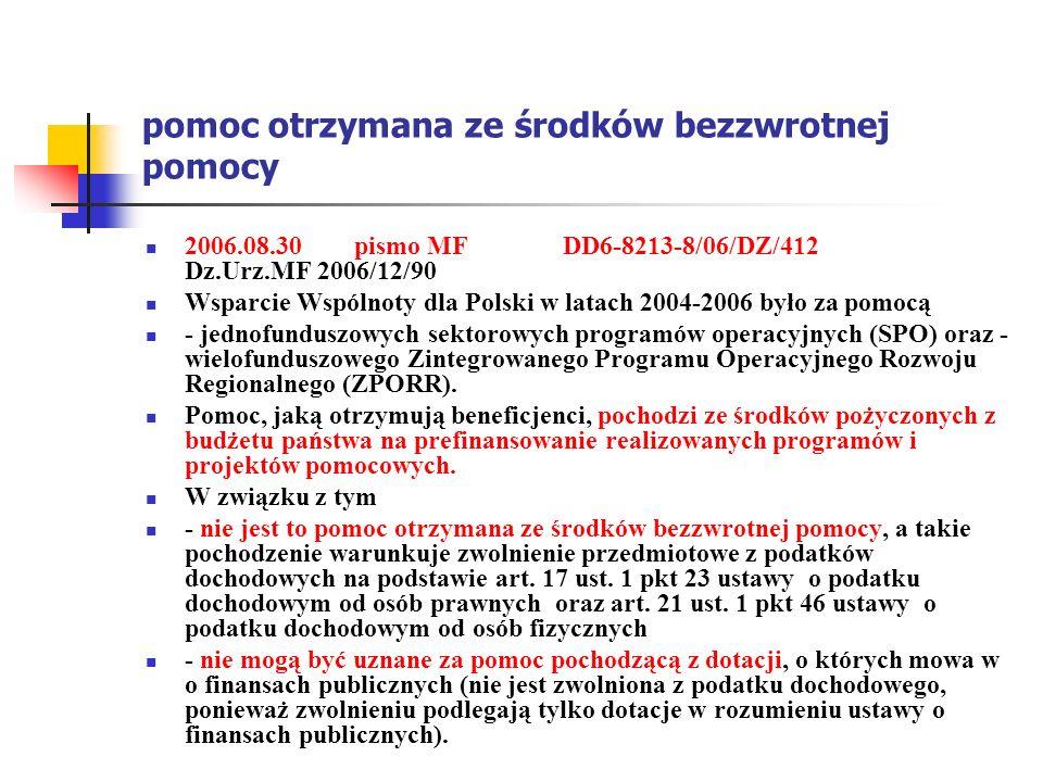 pomoc otrzymana ze środków bezzwrotnej pomocy 2006.08.30pismo MFDD6-8213-8/06/DZ/412 Dz.Urz.MF 2006/12/90 Wsparcie Wspólnoty dla Polski w latach 2004-